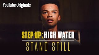 Video Stand Still | Step Up: High Water (Official Soundtrack) MP3, 3GP, MP4, WEBM, AVI, FLV September 2019