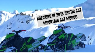 6. BREAKING IN 2018 ARCTIC CAT MOUNTAIN CAT - FIRST RIDE!