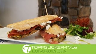 Baguette mit Antipasti Gemüse, Frischkäse, Bresaolafilet | Rezeptempfehlung Topfgucker-TV