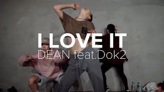 Video I Love It - DEAN feat. Dok2 / Jiyoung Youn Choreography MP3, 3GP, MP4, WEBM, AVI, FLV November 2017