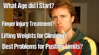 30K Q&A : My Starting Age, Lifting Weights For Climbing, Limit Pushing Problems, Finger Injuries by Mani the Monkey