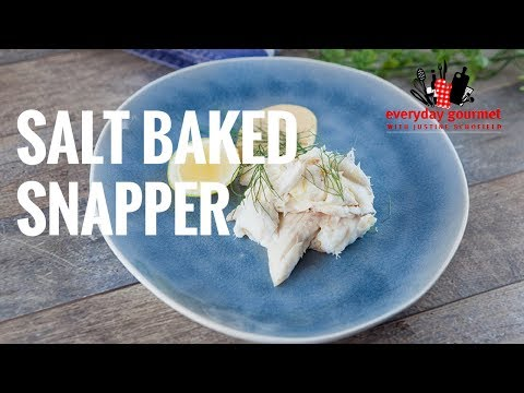 Salt Baked Snapper | Everyday Gourmet S7 E22