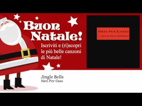 Neri Per Caso - Jingle Bells lyrics