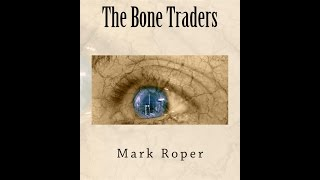 Audiobook - THE BONE TRADERS by Mark Roper (sample)