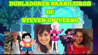 DUBLADORES BRASILEIROS DE STEVEN UNIVERSO(Atualizado 2019)(Especial de 800 inscritos)