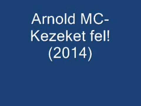 Arnold MC- A kezeket fel