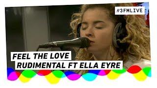 Rudimental ft. Ella Eyre - Feel The Love | 3FM Live