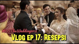 Video Vlog ep 17: RESEPSI #RSTheWedding2018 MP3, 3GP, MP4, WEBM, AVI, FLV Februari 2019