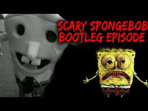 THE SPONGEBOB BOOTLEG EPISODE! - SCARIEST VIDEOS ON YOUTUBE Part 8 [Spongebob Squarepants Horror]