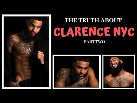 THE TRUTH ABOUT CLARENCE NYC (PART TWO)
