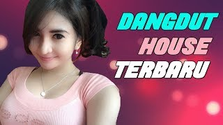 Lagu Dangdut House Terbaru 2017-2018 Terpopuler (MUSIC VIDEO)