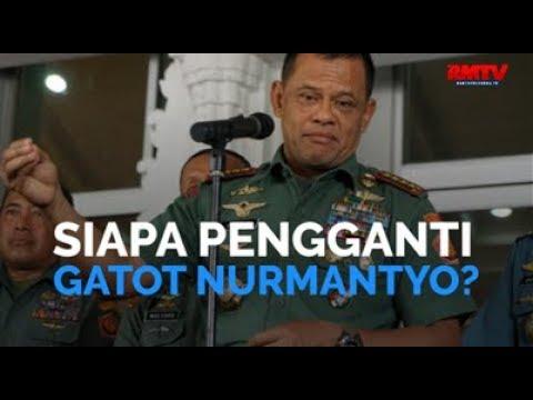 Siapa Pengganti Gatot Nurmantyo?