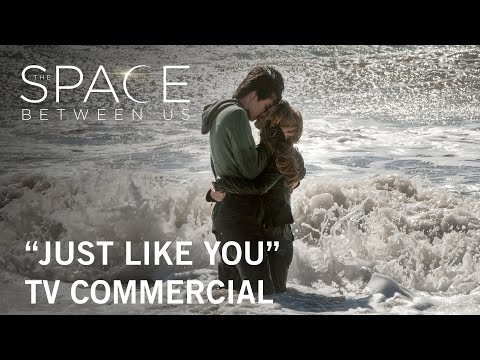 The Space Between Us (TV Spot 'Just Like You')