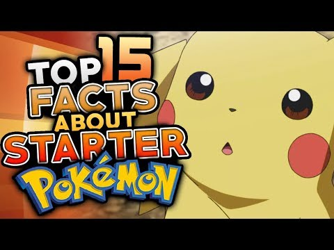 15 Facts About Starter Pokemon That YOU DIDN'T KNOW