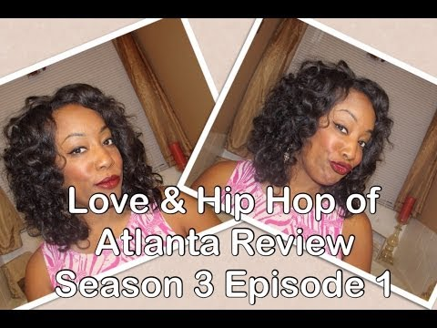 Love & Hip Hop of Atlanta Review Season 3 Episode 1
