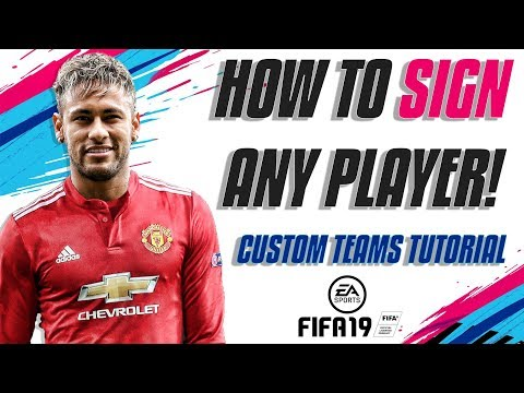 Fifa 19 Custom Teams Tutorial - HOW TO SIGN ANY PLAYER!