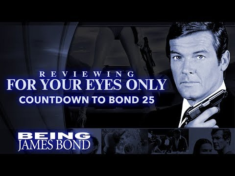 Reviewing 'For Your Eyes Only' - The Countdown to Bond 25