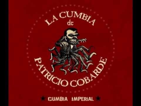 La cumbia de Patricio Cobarde   Cumbia imperial