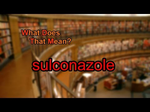 What does sulconazole mean?