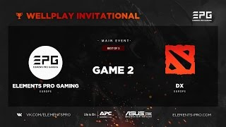 Elements Pro Gaming vs. DX bo3 @ WellPlay Invitational  Game 2