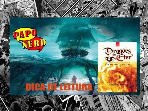 Dica de Leitura: Saga Dragões de Éter - Livro um - CAÇADORES DE BRUXAS | #PN.37