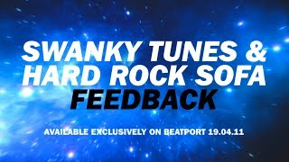 Swanky Tunes & Hard Rock Sofa 'Feedback' (Studio Teaser)