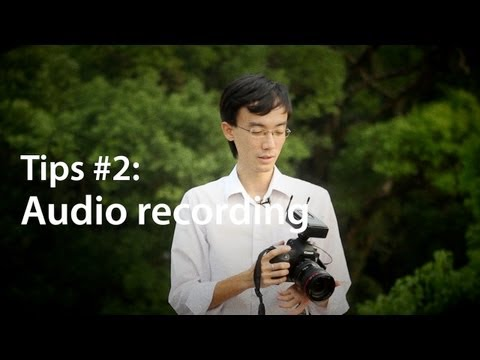Lok C Top Tips: How to record awesome videos on a DSLR Part 2