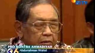 GUS DUR: Sampai mati saya bela kesesatan ahmadiyah !!