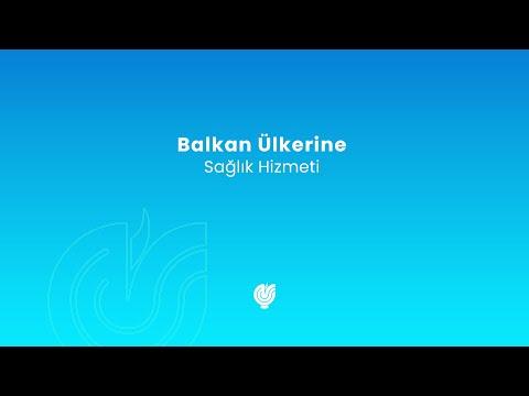 Balkan Ülkerine Sağlık Hizmeti