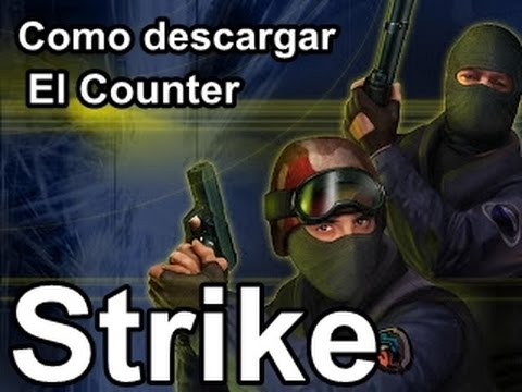 Como descargar el Counter Strike 1.6 no steam (1 solo link, sin virus)