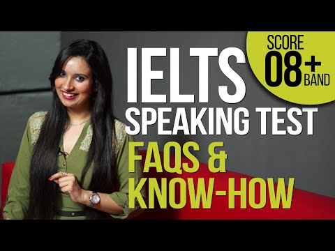 IELTS Speaking test explained – FAQs & Know how – How to get high score/band?