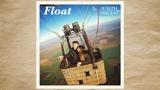 Float - Joseph Vincent [Official Audio] (Original)