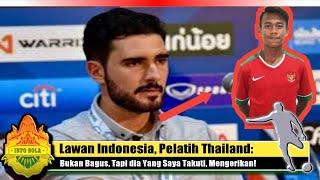 Video Lawan Indonesia, Pelatih Thailand: Bukan Bagus, Tapi dia Yang Saya Takuti, Mengerikan! MP3, 3GP, MP4, WEBM, AVI, FLV Agustus 2018