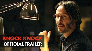Nonton Knock Knock  2015 Movie     Directed By Eli Roth  Starring Keanu Reeves      Official  60 Trailer Film Subtitle Indonesia Streaming Movie Download