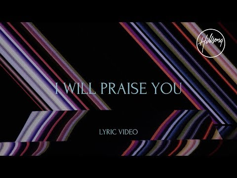 I Will Praise You (Official Lyric Video) - Hillsong Worship