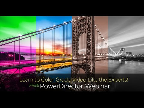 CyberLink's Mar Webinar - Learn to Color Grade Video Like the Experts!