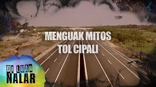 Video Menguak Misteri Tol Cipali - Di Luar Nalar 07 Mei 2018 MP3, 3GP, MP4, WEBM, AVI, FLV September 2018