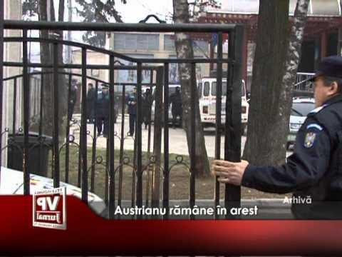 Austrianu rămâne în arest