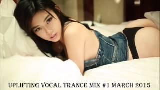 Uplifting Vocal E TRANCE PROGRESSIVO Mix Março de 2015 - Vol. #01 [HD]