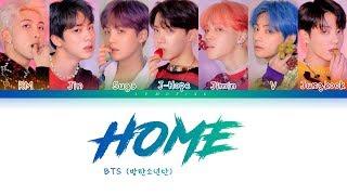Video BTS - HOME (방탄소년단 - HOME) [Color Coded Lyrics/Han/Rom/Eng/가사] MP3, 3GP, MP4, WEBM, AVI, FLV Juli 2019
