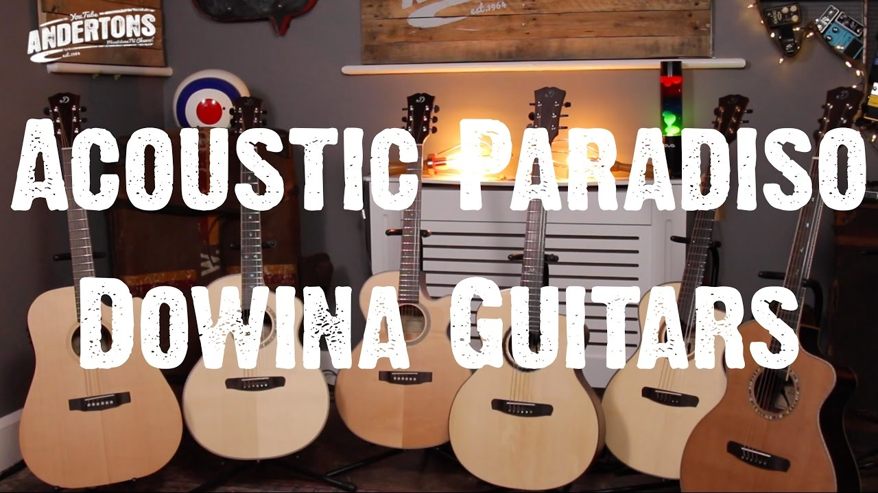 Acoustic Paradiso – Hand-Built Dowina Guitars