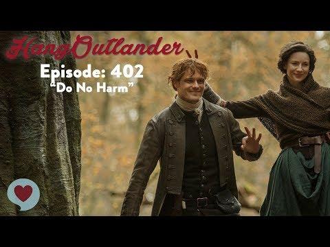 """Hangoutlander: Outlander 402 - """"Do No Harm"""""""