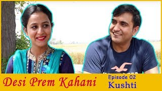 Video Desi Prem Kahani - Episode 02 - Kushti  | Lalit Shokeen Films | MP3, 3GP, MP4, WEBM, AVI, FLV Juni 2018