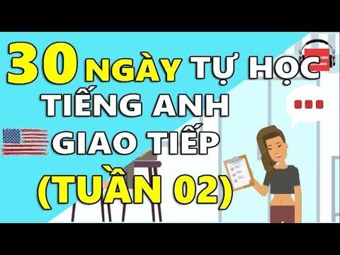 30 Ngày Tự Học Tiếng Anh Giao Tiếp Cơ Bản Cho Người Mới Bắt Đầu [TUẦN 02] BÀI 6 - 10 - Thời lượng: 25 phút.