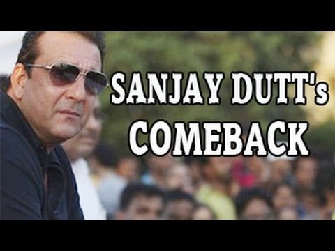 Sanjay Dutt to make COMEBACK in films