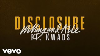 Disclosure vídeo clipe Willing & Able (feat. Kwabs)