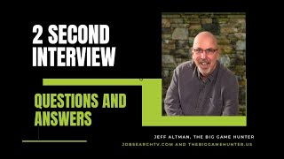 Two Second Interview Questions and Answers (VIDEO)