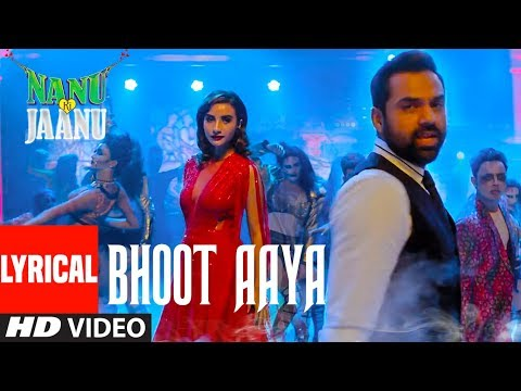 Bhoot Aaya Lyrical Song | Nanu Ki Jaanu | Abhay De