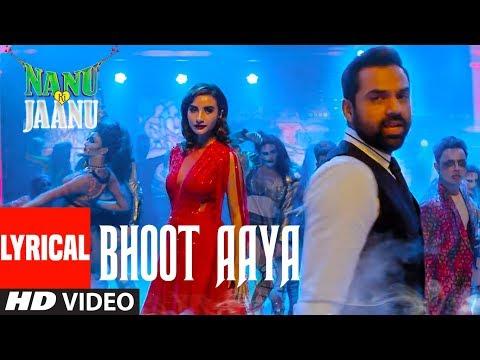 Bhoot Aaya Lyrical Song | Nanu Ki Jaanu | Abhay De