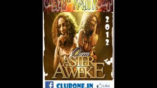NEW HOT ETHIOPIAN MUSIC 2012 ASTER AWEKE Yeneta